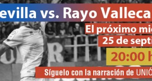 Sigue el Sevilla – Rayo en Unión Rayo