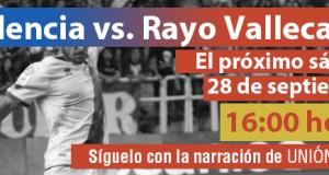 Sigue el Valencia – Rayo en Unión Rayo