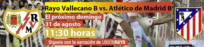 Sigue el Rayo B – Atlético de Madrid B en Unión Rayo
