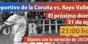 Sigue el Deportivo – Rayo Vallecano en Unión Rayo