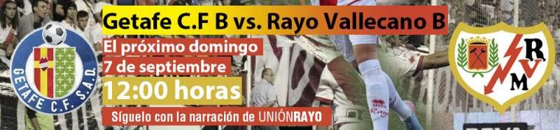 Sigue el Getafe B – Rayo B en Unión Rayo