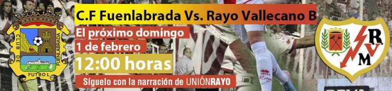 Sigue el Fuenlabra – Rayo B en Unión Rayo