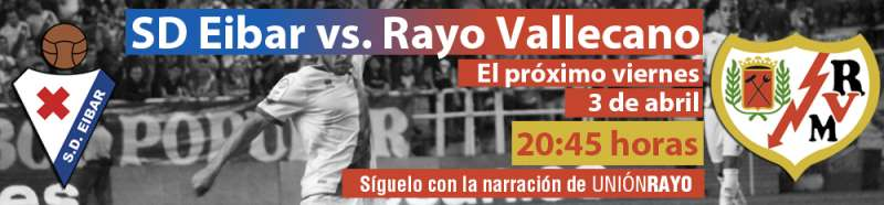 Sigue el Eibar – Rayo en Unión Rayo