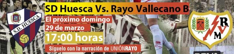 Sigue el SD Huesca – Rayo B en Unión Rayo