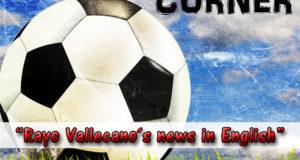 Unión Rayo ahora también en inglés: Vallecas Corner